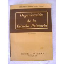Organizacion De La Escuela Primaria A. Ballesteros 1961 $229