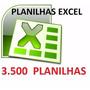 3.500 Planilhas Excel - Atualizada - Envio Por E-mail