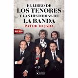 El Libro De Los Tenores Y Las Historias De La Banda. Nuevo