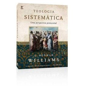 Teologia Sistemática Pentecostal J. Rodman Williams