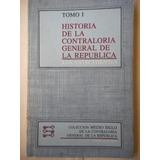 Historia De La Contraloria General De La Republica 2 Tomos.