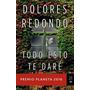 Todo Esto Te Dare - Dolores Redondo Meira