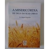 Livro A Misericórdia De Deus Em Suas Obras Pe Miguel Sopocko