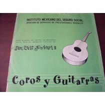 Lp Coros Y Guitarras El Imss San Luis Potosi, Envio Gratis