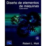 Diseño De Elementos De Máquinas 4ed Robert L. Mott Pdf