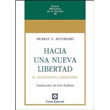 Hacia Una Nueva Libertad - Murray N. Rothbard - Unión Editor