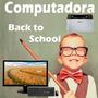 Computadora Escolar Equipada Con Todo Lista Para Usar