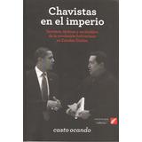 Chavistas En El Imperio Casto Ocando (impreso / Nuevo)