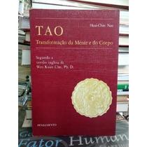 Livro Tao - Transformação Da Mente E Do Corpo Huai Chin Nan
