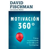 Libro Motivación 360° Nuevo De David Fischman Y Lennia Matos