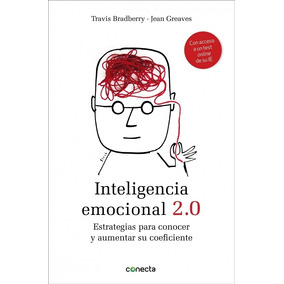 Inteligencia Emocional 2.0; Jean Greaves Travis Bradberry