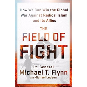 The Field Of Fight: How We Can Win The Global War Against R1