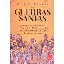 Guerras Santas Livro Philip Jenkins