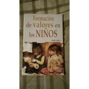 Libro Formación De Valores En Los Niños (envío Gratis)