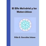 Ebook Original : El Elfo Mefedriel Y Las Matematicas