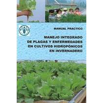 Manejo Integrado De Plagas Y Enfermedades En Cultivos Hidrop