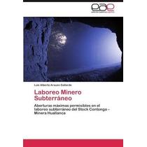 Libro Laboreo Minero Subterraneo: Aberturas Maximas Permisib