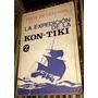 Thor Heyerdahl La Expedición De La Kon Tiki Colección Z