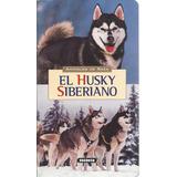 Libro Perros - El Husky Siberiano - Veterinarios