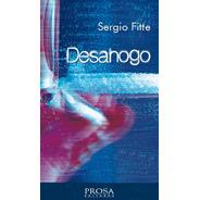 Desahogo - De Sergio Fitte