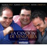 Aquiles Baez / Machado - La Canción De Venezuela Ii