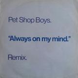 Pet Shop Boys Always On My Mind ( Remix )