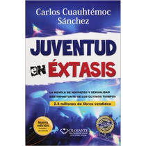 Libro Juventud En Extasis De Cuauhtémoc Sanchez