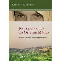 Livro Jesus Pela Ótica Do Oriente Médio Ed Vida Nova