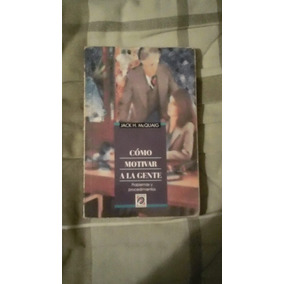 Libro Cómo Motivar A La Gente, Jack H. Mcquaig.