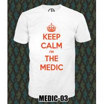 Playera Medicos Keep Calm I´m Medic!!