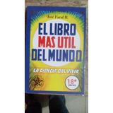 El Libro Más Útil Del Mundo. José Farid H.