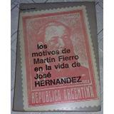 Los Motivos De Martín Fierro En Vida De José Hernández Paoli