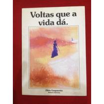 Livro: Voltas Que A Vida Dá - Zíbia Gasparetto