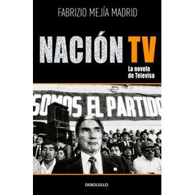 Nación Tv, Fabrizio Mejía Madrid La Novela De Televisa Dhl