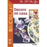 Decoro Mi Casa(paso A Paso) (bricolaje); Aa.vv.