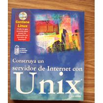 Unix-construya Un Servidor Internet Con Unix-con Cd-ilust