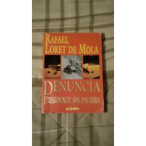 Libro Denuncia Presidente Sin Palabra, Rafael Loret De Mola
