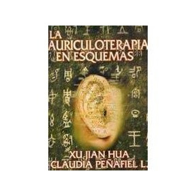 Auriculoterapia En Esquemas, La; Xu Jian Hua