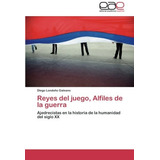 Reyes Del Juego, Alfiles De La Guerra Londono G Envío Gratis