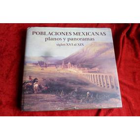 Antiguas Poblaciones Mexicanas Planos Y Panoramas Siglo 18
