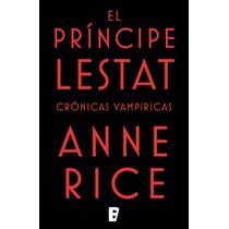 Libro : El Principe Lestat - Anne Rice - Pdf