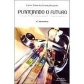 Planejando O Futuro - Livro Carlos Eduardo Accioly Durqante