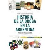 Mauro Federico Ramirez - Historia De La Droga En Argentina