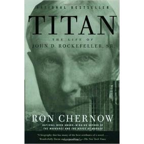 Titan: The Life Of John D. Rockefeller, Sr. - R1