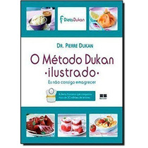 Livro O Método Dukan - Ilustrado Pierre Dukan