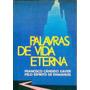 Palavras De Vida Eterna - Francisco Candido Xavier