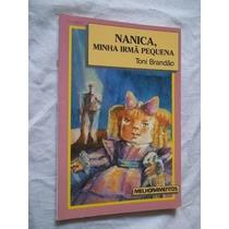 * Livro - Toni Brandão - Nanica Minha Irmã Pequena