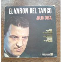 Julio Sosa - El Varón Del Tango - Vinilo Lp Nacional