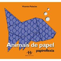 Papiroflexia. Animais De Papel (xogos); Vicente Envío Gratis