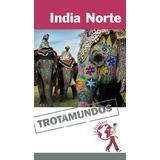 Guia De Turismo - India Norte - Trotamundos